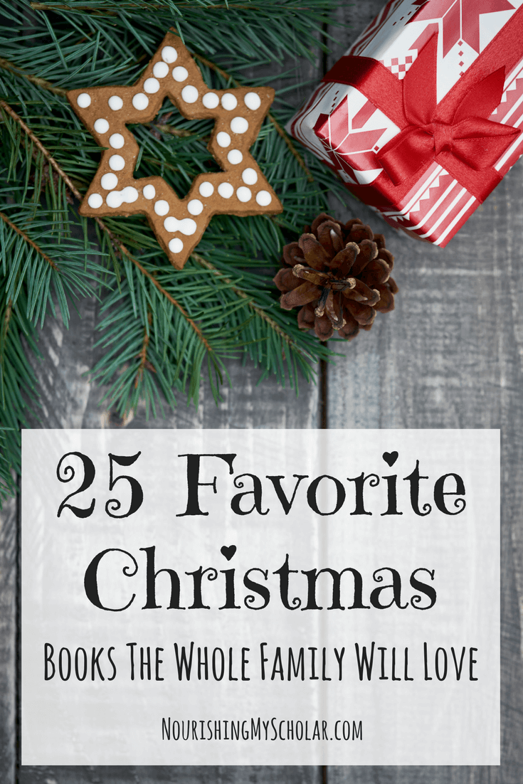 25 Favorite Christmas Books the Whole Family Will Love: Children of all ages will delight in these heartwarming Christmas classics filled with love, warmth, and the Christmas spirit. These books are perfect for wrapping up and using as a Book-A-Day Advent as well. I hope you enjoy our 25 favorite Christmas books! #kidlit #Christmas #homeschool #Christmasbooksforkids #Christmasbooks