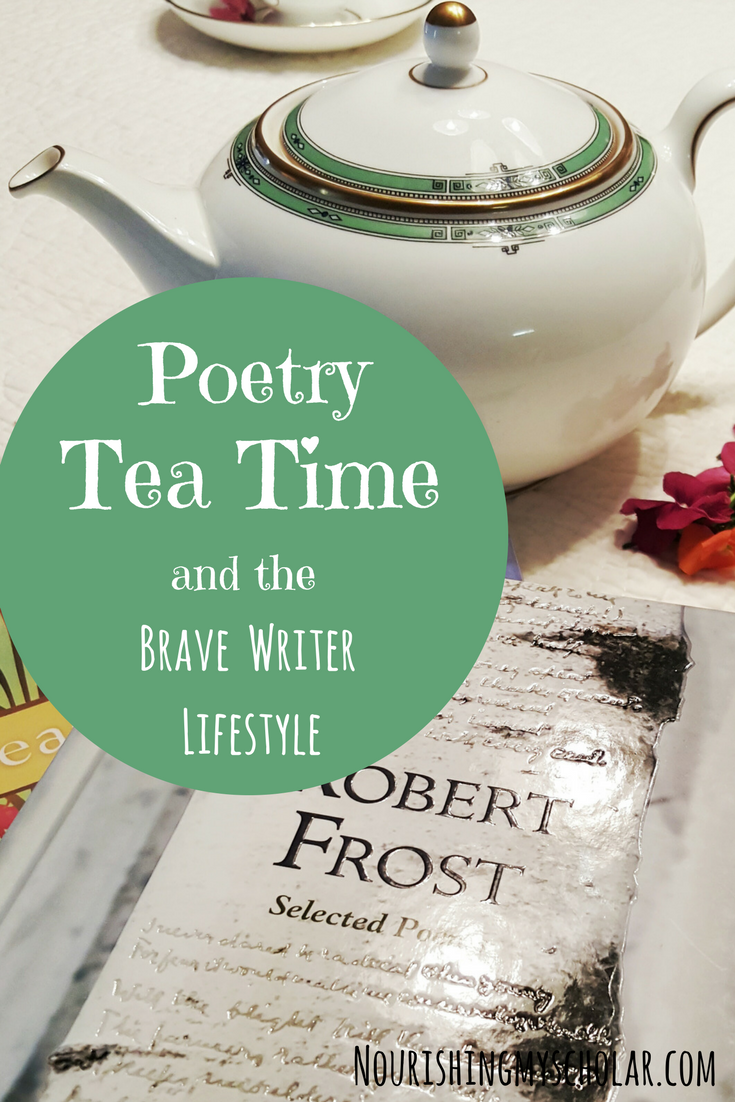 Poetry Tea Time and the Brave Writer Lifestyle