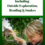 Our Week in Review: Including Outside Exploration, Reading & Snakes