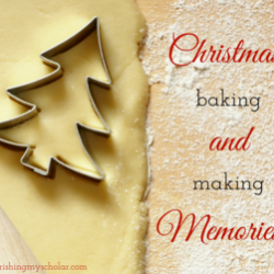 Christmas Baking and Making Memories