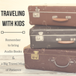 Traveling with Kids: Remember to Bring Audio Books & a Big Travel Mug of Patience