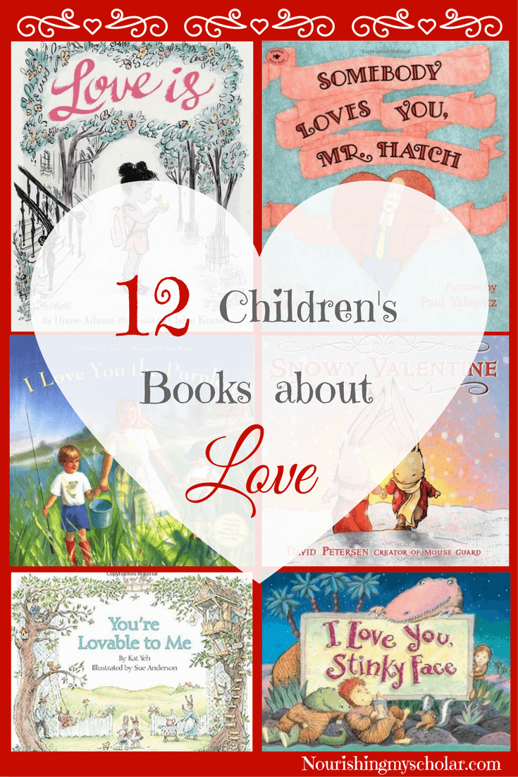 12 Children's Books about Love: With Valentine's Day just around the corner I thought a list of children's books about love was needed. Curl up with your little ones and enjoy these sweet titles that are sure to warm your heart and make them smile. #Valentinebooksforkids #Valentines #ValentinesDay #Booksaboutlove #kidlit #childrensbooks #picturebooks