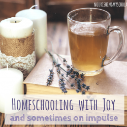 Homeschooling with Joy and Sometimes on Impulse