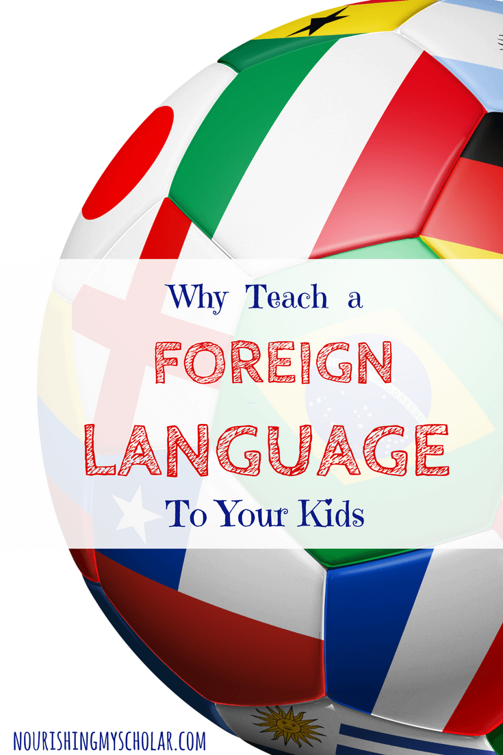 Why Teach A Foreign Language To Your Kids