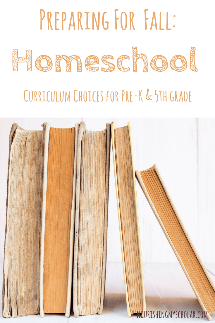 Preparing for Fall: Homeschool Curriculum Choices