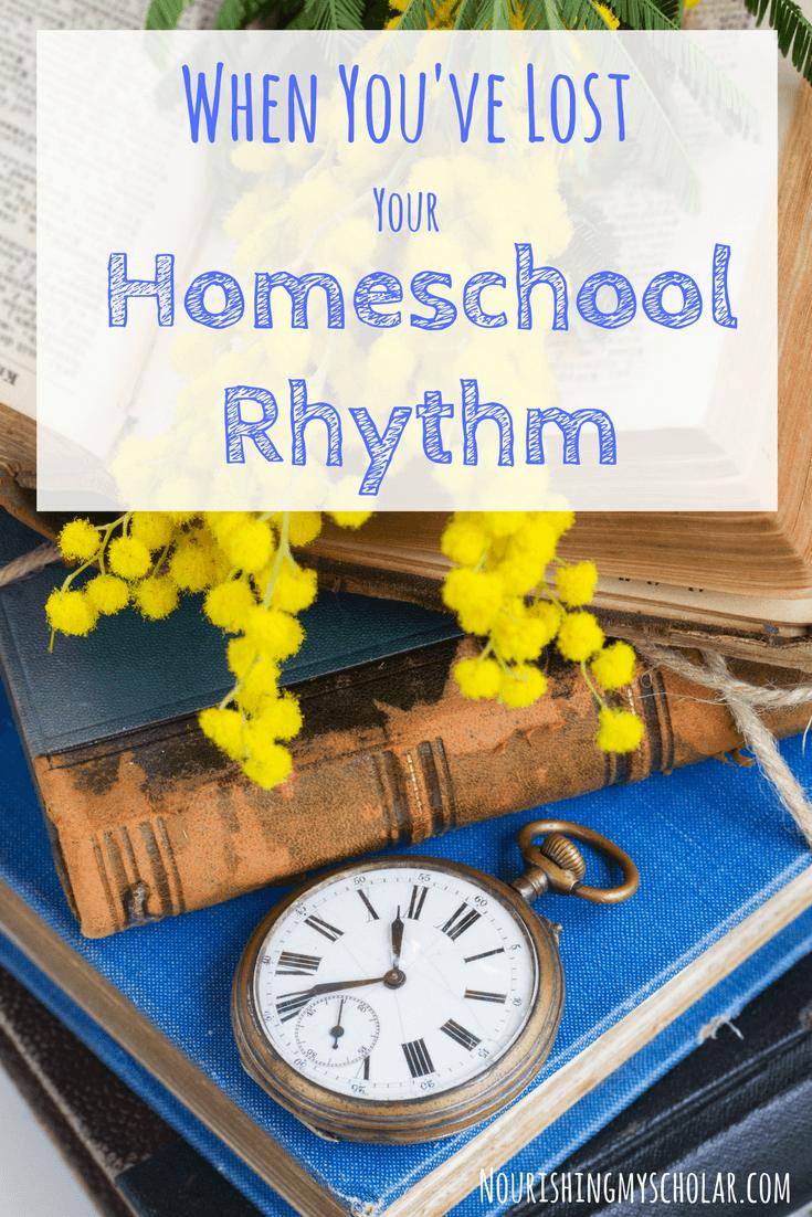 When You've Lost Your Homeschool Rhythm