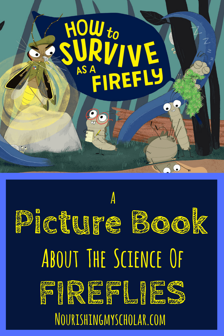 A Picture Book About The Science of Fireflies ~ Nourishing