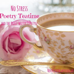 No Stress Poetry Teatime and the Brave Writer Lifestyle