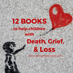 12 Books to Help Children with Death, Grief, and Loss