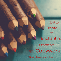 How to Create an Enchanting Experience with Copywork