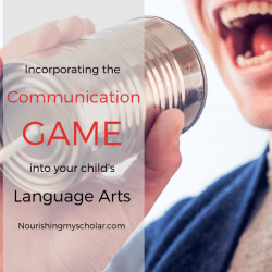 Incorporating the Communication Game into Your Child's Language Arts