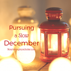 Pursuing A Slow December