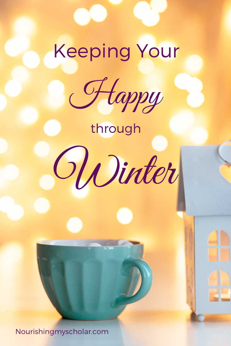 Keeping Your Happy through Winter:  As moms, we know that with the dreariness of winter's days, the less happy we can become. A certain grey dullness can overshadow the joys of our everyday life.  So, how can we overcome the winter blues and keep our happy throughout winter? #selfcare #winter #hygge #winterwellness #happywinter #momselfcare  #homeschool