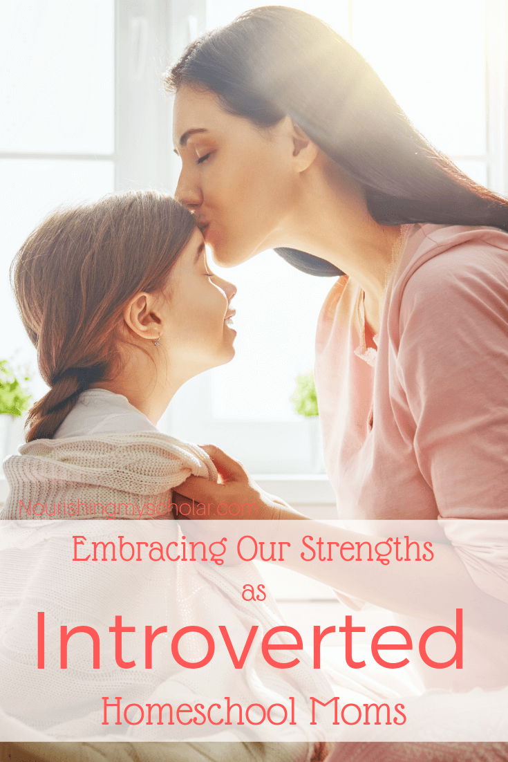 Embracing Our Strengths as Introverted Homeschool Moms
