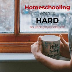 Homeschooling when it's Hard